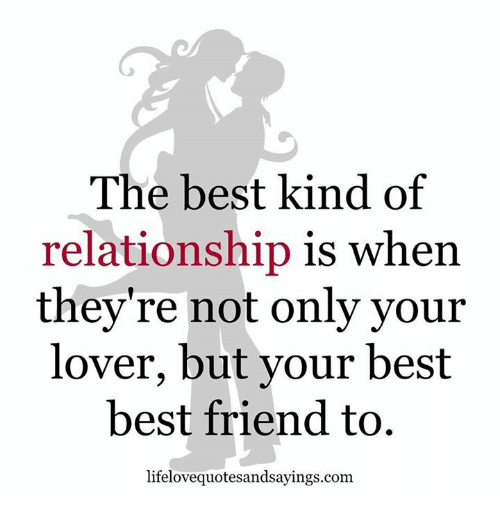 The best kind of relationship is when they 39 re not only for How to have the best relationship