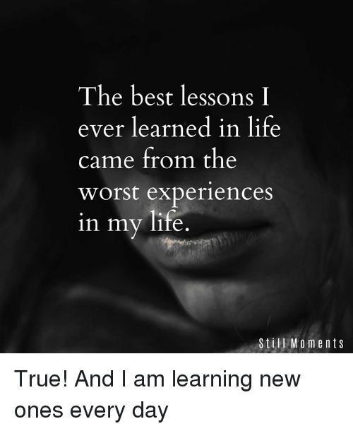 Quotes About Love: The Best Lessons I Ever Learned In Life Came From The