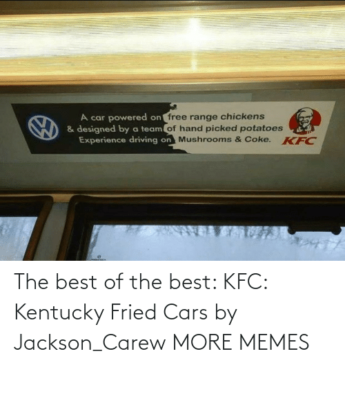 Kentucky: The best of the best: KFC: Kentucky Fried Cars by Jackson_Carew MORE MEMES