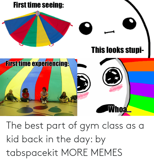 Target: The best part of gym class as a kid back in the day: by tabspacekit MORE MEMES