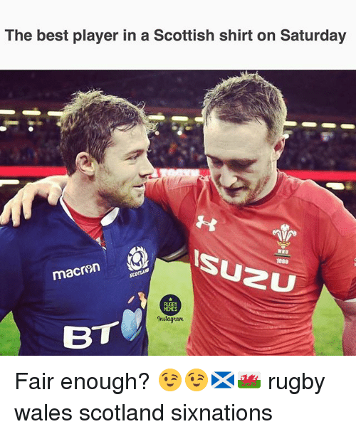 Instagram, Memes, and Best: The best player in a Scottish shirt on Saturday  macren  RUGBY  MEMES  Instagram  BT Fair enough? 😉😉🏴🏴 rugby wales scotland sixnations