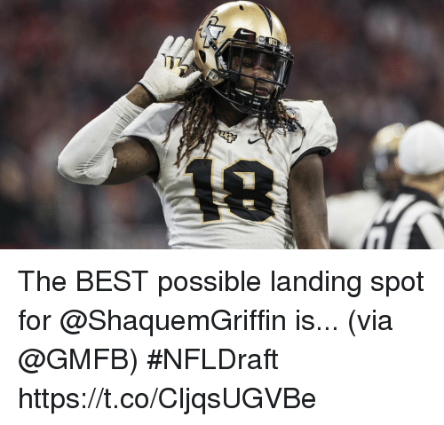 Memes, Best, and 🤖: The BEST possible landing spot for @ShaquemGriffin is...  (via @GMFB) #NFLDraft https://t.co/CljqsUGVBe