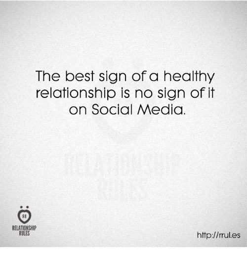 Social Media, Best, and Http: The best sign of a healthy  relationship is no sign of it  on Social Media  RELATIONSHIP  RULES  http://rules