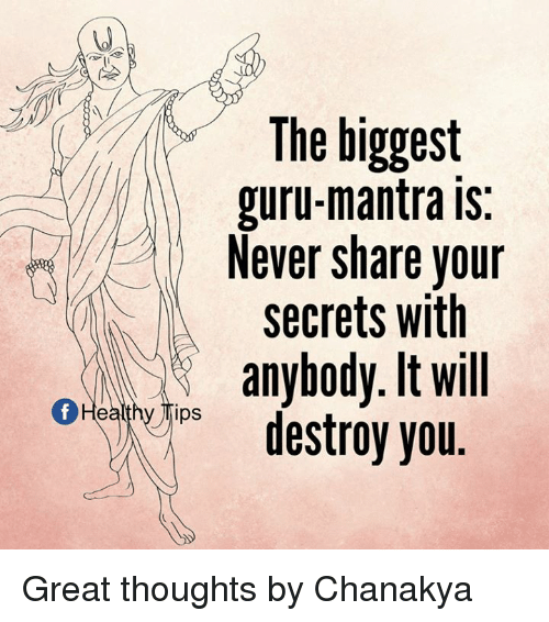 Memes, 🤖, and Lps: The biggest  guru-mantra is  Never share your  secrets with  anybody. It will  Heathy lps  destroy you Great thoughts by Chanakya