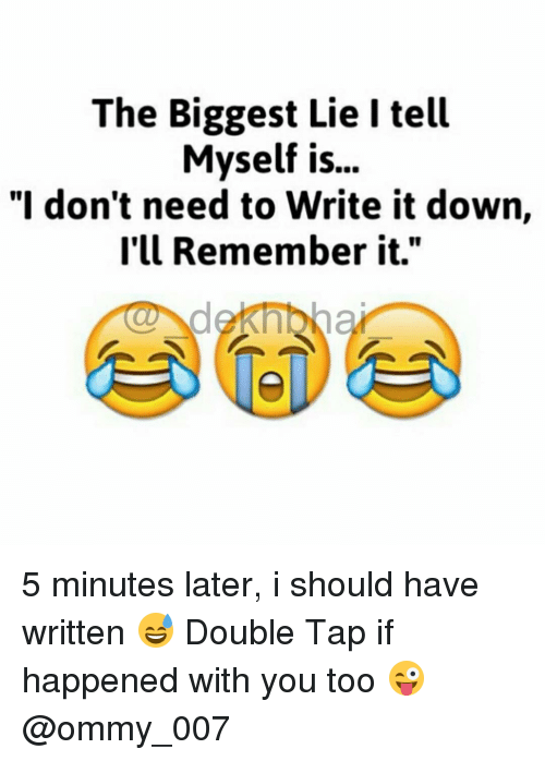 """Dekh Bhai, International, and 5-Minutes-Later: The Biggest Lieltell  Myself is...  """"I don't need to Write it down,  I'll Remember it."""" 5 minutes later, i should have written 😅 Double Tap if happened with you too 😜 @ommy_007"""