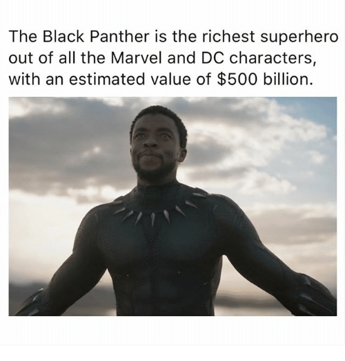 dc characters: The Black Panther is the richest superhero  out of all the Marvel and DC characters,  with an estimated value of $500 billion.