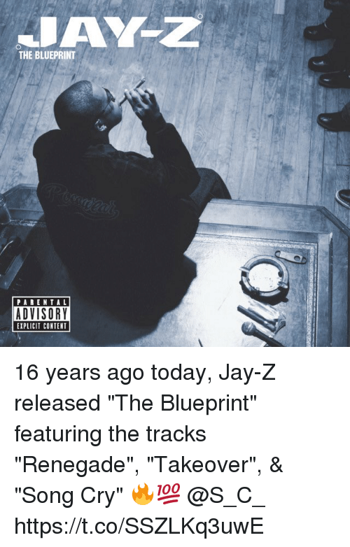 "Jay, Jay Z, and Parental Advisory: THE BLUEPRINT  PARENTAL  ADVISORY  EXPLICIT CONTENT 16 years ago today, Jay-Z released ""The Blueprint"" featuring the tracks ""Renegade"", ""Takeover"", & ""Song Cry"" 🔥💯 @S_C_ https://t.co/SSZLKq3uwE"