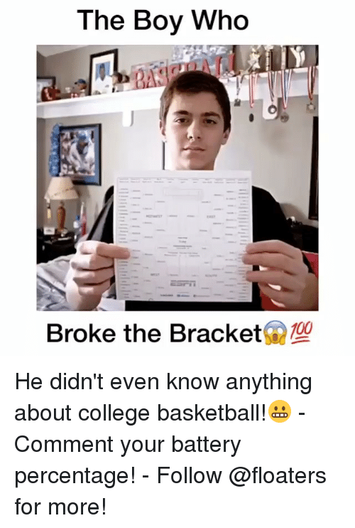 College basketball: The Boy Who  Broke the Bracket  190 He didn't even know anything about college basketball!😬 - Comment your battery percentage! - Follow @floaters for more!