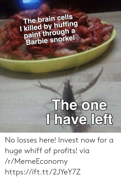 Barbie: The brain cells  I killed by huffing  paint through a  Barbie snorkel  The one  I have left No losses here! Invest now for a huge whiff of profits! via /r/MemeEconomy https://ift.tt/2JYeY7Z