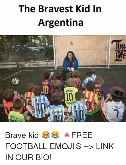 Braves: The Bravest Kid In  Argentina  NESSI  MESSI  RONALDO Brave kid 😂😂 🔺FREE FOOTBALL EMOJI'S --> LINK IN OUR BIO!