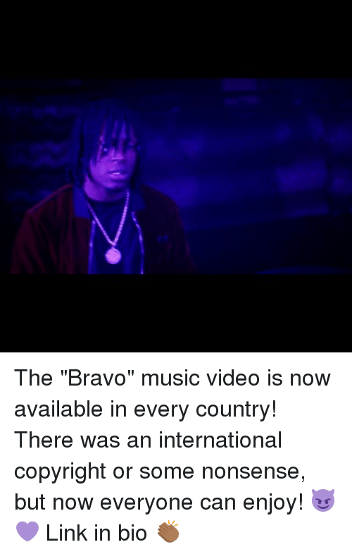 """Memes, Music, and Bravo: The """"Bravo"""" music video is now available in every country! There was an international copyright or some nonsense, but now everyone can enjoy! 😈💜 Link in bio 👏🏾"""