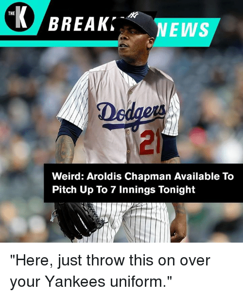the break news 21 weird aroldis chapman available to pitch 28721639 search aroldis chapman memes on me me