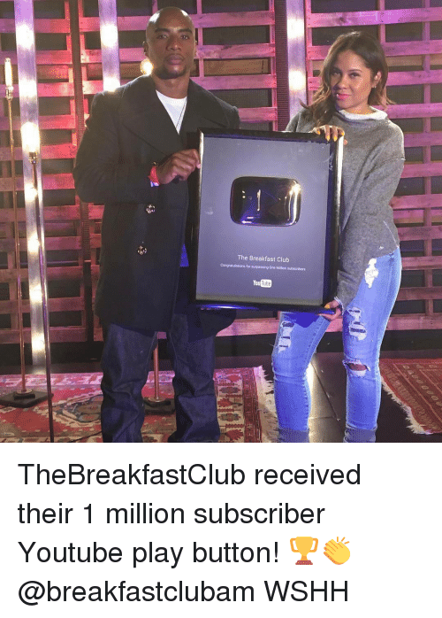 The Breakfast Club: The Breakfast Club  Congratulations for surpasting One Million subscribers  Tube TheBreakfastClub received their 1 million subscriber Youtube play button! 🏆👏 @breakfastclubam WSHH