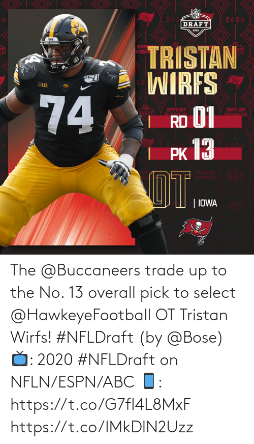 buccaneers: The @Buccaneers trade up to the No. 13 overall pick to select @HawkeyeFootball OT Tristan Wirfs! #NFLDraft (by @Bose)  📺: 2020 #NFLDraft on NFLN/ESPN/ABC 📱: https://t.co/G7fI4L8MxF https://t.co/IMkDlN2Uzz