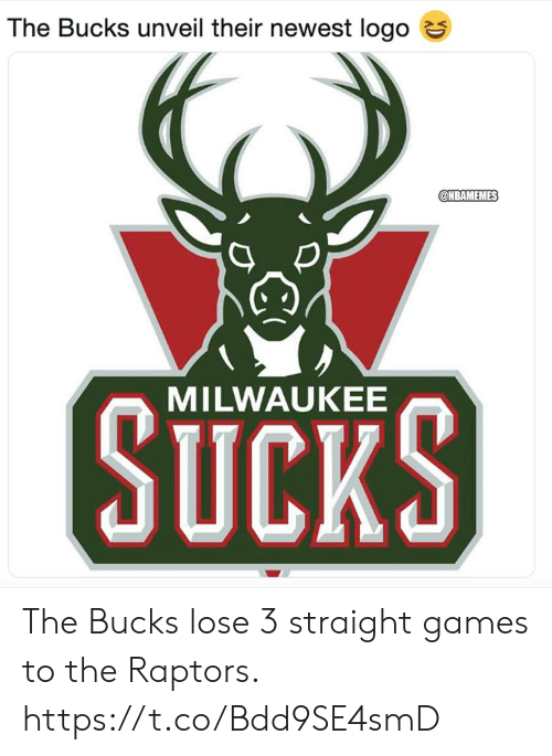 Nbamemes: The Bucks unveil their newest logo e  @NBAMEMES  SUCKS  MILWAUKEE The Bucks lose 3 straight games to the Raptors. https://t.co/Bdd9SE4smD