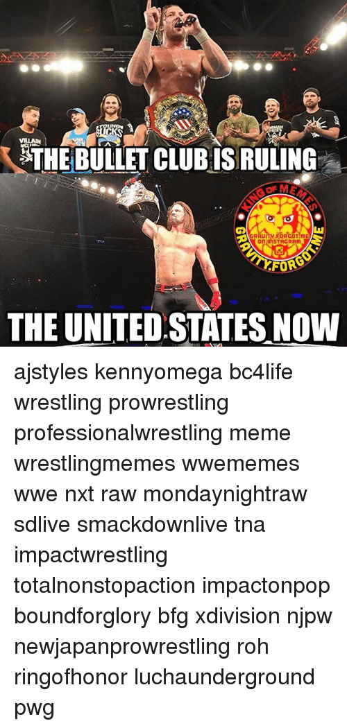 tna: THE BULLET CLUB ISRULING  oninSTAGRAm  FOR  THE UNITED STATES NOW ajstyles kennyomega bc4life wrestling prowrestling professionalwrestling meme wrestlingmemes wwememes wwe nxt raw mondaynightraw sdlive smackdownlive tna impactwrestling totalnonstopaction impactonpop boundforglory bfg xdivision njpw newjapanprowrestling roh ringofhonor luchaunderground pwg