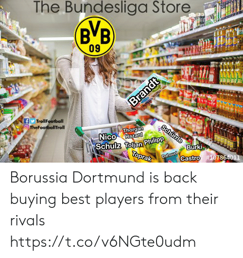 Philip: The Bundesliga Store  BVB  09  f TrollFootball  Nico Hazard  Schulz Tolian Philip  Burki  786  Castro Borussia Dortmund is back buying best players from their rivals https://t.co/v6NGte0udm