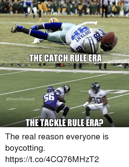 The Catch: THE CATCH RULEERA  @bestnflmemez  THE TACKLE RULE ERA? The real reason everyone is boycotting. https://t.co/4CQ76MHzT2