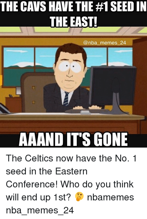 Celtics: THE CAVS HAVE THE #1 SEED IN  THE EAST!  @nba memes 24  AA AND IT'S GONE The Celtics now have the No. 1 seed in the Eastern Conference! Who do you think will end up 1st? 🤔 nbamemes nba_memes_24
