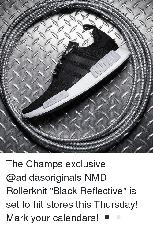 """Memes, Black, and 🤖: The Champs exclusive @adidasoriginals NMD Rollerknit """"Black Reflective"""" is set to hit stores this Thursday! Mark your calendars! ▪️▫️"""