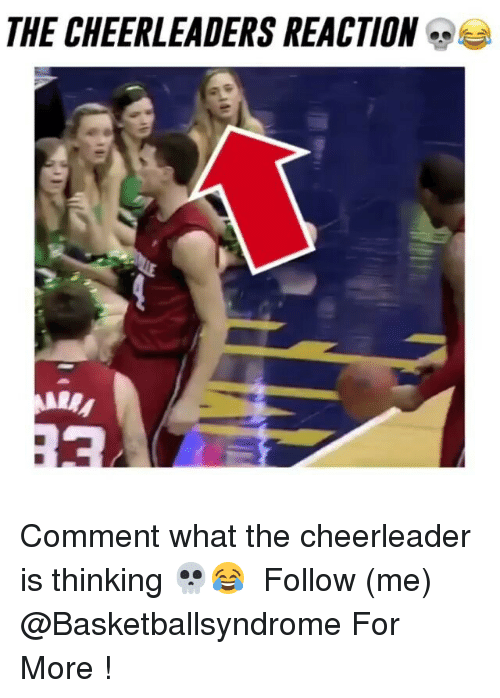 cheerleading: THE CHEERLEADERS REACTION  MARy Comment what the cheerleader is thinking 💀😂 ⇨ Follow (me) @Basketballsyndrome For More !