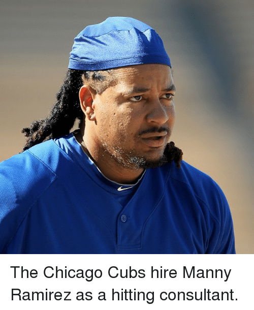 Chicago Cubs: The Chicago Cubs hire Manny Ramirez as a hitting consultant.