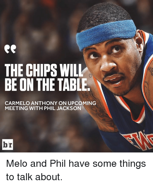 Carmelo Anthony, Table, and Chips: THE CHIPS WILL  BE ON THE TABLE.  CARMELO ANTHONY ON UPCOMING  MEETING WITH PHIL JACKSON  br Melo and Phil have some things to talk about.