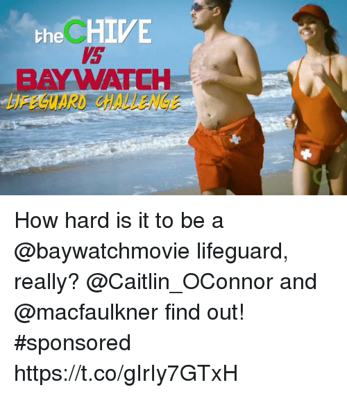the chives: the CHIVE  BAYWATCH How hard is it to be a @baywatchmovie lifeguard, really? @Caitlin_OConnor and @macfaulkner find out! #sponsored https://t.co/gIrIy7GTxH