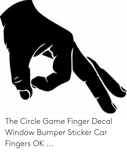 Finger Circle Game: The Circle Game Finger Decal Window Bumper Sticker Car Fingers OK ...