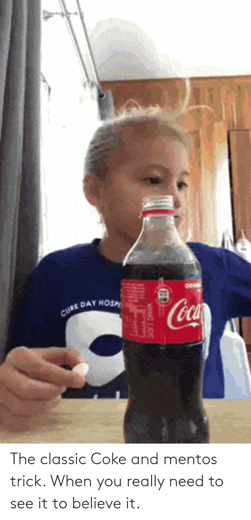 Believe It: The classic Coke and mentos trick. When you really need to see it to believe it.