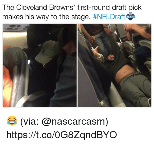 Cleveland Browns, Football, and Nfl: The Cleveland Browns' first-round draft pick  makes his way to the stage  😂 (via: @nascarcasm) https://t.co/0G8ZqndBYO
