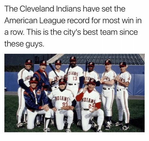 American, Best, and Cleveland: The Cleveland Indians have set the  American League record for most win irn  a row. This is the city's best team since  these guys.  DIANSNDIAN  2