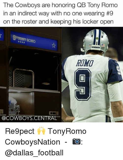 Tony Romo: The Cowboys are honoring QB Tony Romo  in an indirect way with no one wearing #9  on the roster and keeping his locker open  ROMO  COWDOTS  @COWBOYS CENTRAL Re9pect 🙌 TonyRomo CowboysNation ✭ - 📷: @dallas_football