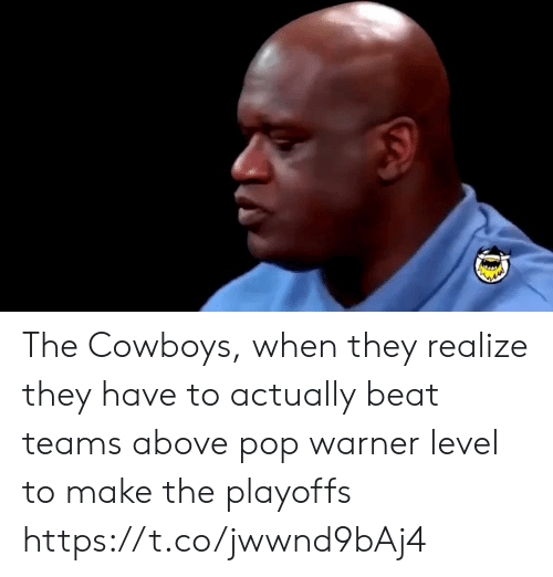 playoffs: The Cowboys, when they realize they have to actually beat teams above pop warner level to make the playoffs https://t.co/jwwnd9bAj4