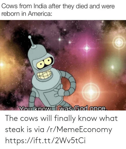 Https Ift: The cows will finally know what steak is via /r/MemeEconomy https://ift.tt/2Wv5tCi