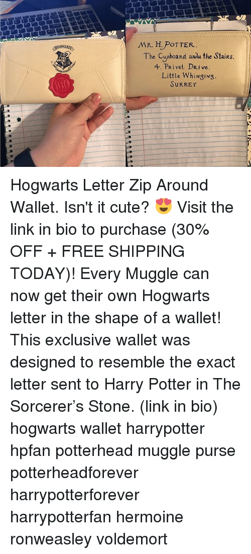 Cute, Harry Potter, and Memes: The Cupboard wa the StaiRS  4. PRivet DRive  Little WhiNgiNg  SURREY Hogwarts Letter Zip Around Wallet. Isn't it cute? 😍 Visit the link in bio to purchase (30% OFF + FREE SHIPPING TODAY)! Every Muggle can now get their own Hogwarts letter in the shape of a wallet! This exclusive wallet was designed to resemble the exact letter sent to Harry Potter in The Sorcerer's Stone. (link in bio) hogwarts wallet harrypotter hpfan potterhead muggle purse potterheadforever harrypotterforever harrypotterfan hermoine ronweasley voldemort