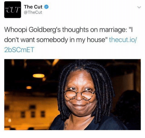 """Whoopie: The Cut  CUT  @The Cut  Whoopi Goldberg's thoughts on marriage: """"I  don't want somebody in my house  thecut.io/  2bSCmET"""