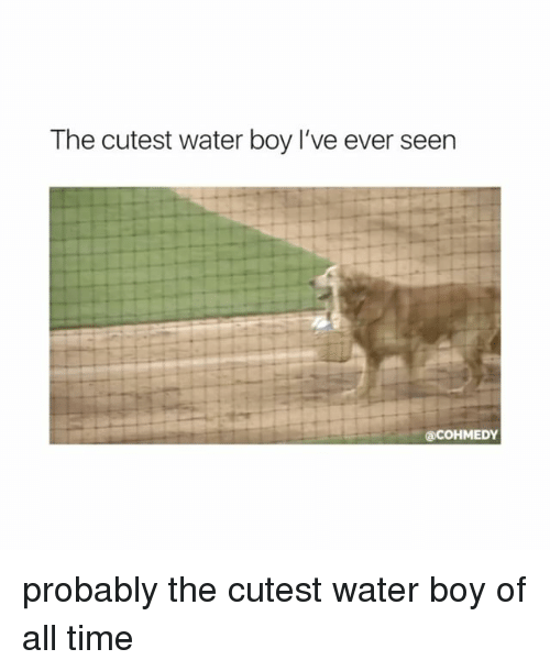 Time, Water, and Girl Memes: The cutest water boy I've ever seen probably the cutest water boy of all time