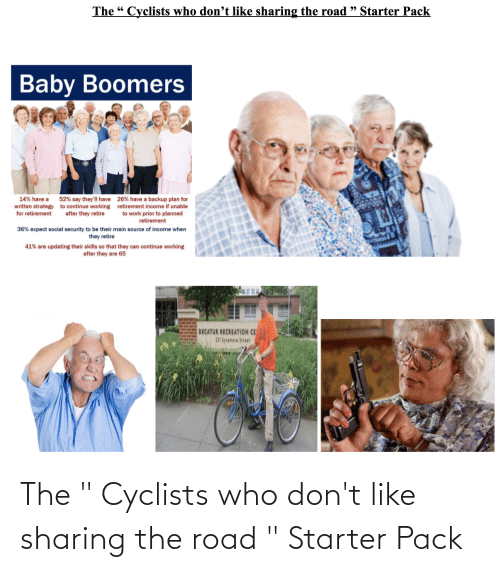 """The Road: The """" Cyclists who don't like sharing the road """" Starter Pack"""