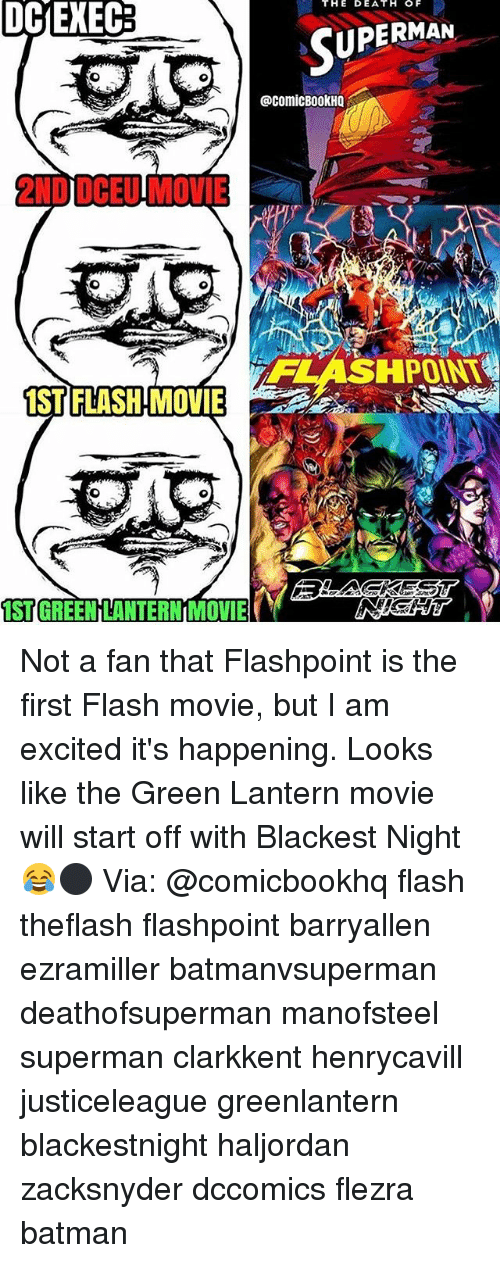 Green Lantern: THE  DE  DCIEXEC  UPERMAN  @comicBo0kHQ  2ND DCEU MOVIE  HPOINT  IST FLASH MOVIE  ST GREEN LANTERN MOVIE Not a fan that Flashpoint is the first Flash movie, but I am excited it's happening. Looks like the Green Lantern movie will start off with Blackest Night😂⚫️ Via: @comicbookhq flash theflash flashpoint barryallen ezramiller batmanvsuperman deathofsuperman manofsteel superman clarkkent henrycavill justiceleague greenlantern blackestnight haljordan zacksnyder dccomics flezra batman