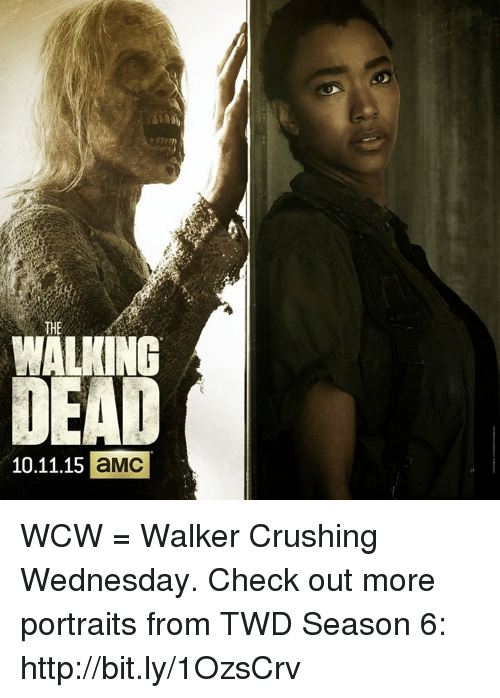 WCW: THE  DEAD  10.11.15 aMC WCW = Walker Crushing Wednesday.   Check out more portraits from TWD Season 6: http://bit.ly/1OzsCrv