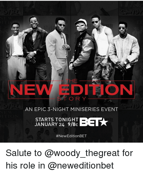 New Edition Bet: THE  DI aON  O R Y  AN EPIC 3-NIGHT MINISERIES EVENT  STARTS TONIGHT  BET  JANUARY 24 9/8c  #New Edition BET Salute to @woody_thegreat for his role in @neweditionbet