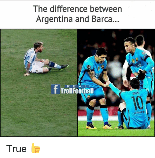 Football, Memes, and Troll: The difference between  Argentina and Barca...  R E A L  T Troll Football  MESSI  unicef True 👍