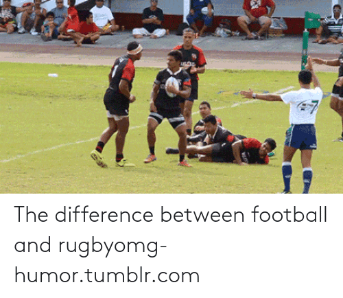 Rugby: The difference between football and rugbyomg-humor.tumblr.com
