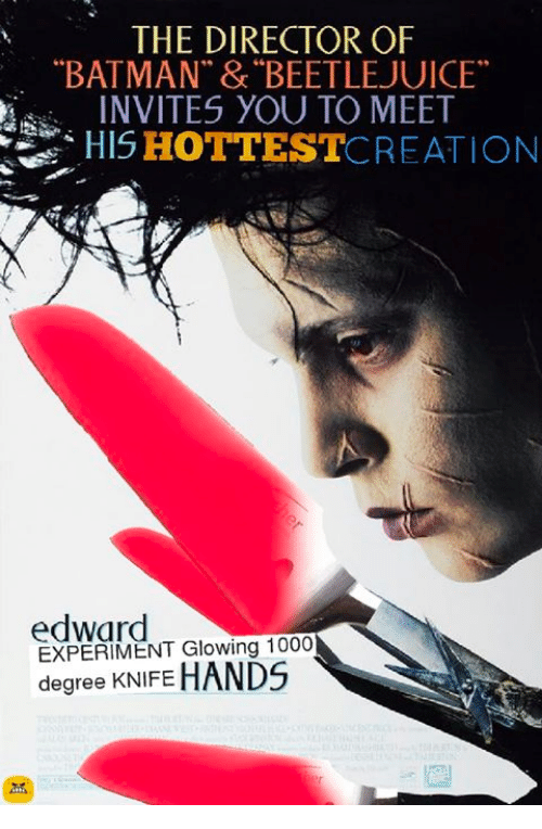 """Glowing 1000 Degree Knife: THE DIRECTOR OF  """"BATMAN"""" & BEETLEJUICE""""  INVITES YOU TO MEET  HIS HOTTEST  CREATION  edward  EXPERIMENT Glowing 1000  degree KNIFE"""