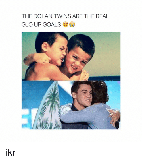 Glo up: THE DOLAN TWINS ARE THE REAL  GLO UP GOALS ikr
