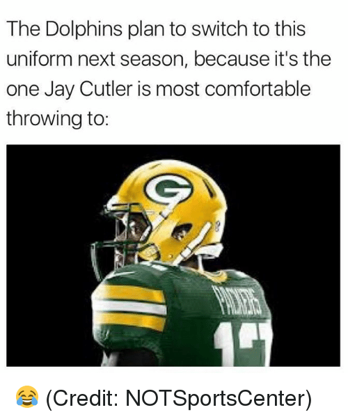 Comfortable, Jay, and Nfl: The Dolphins plan to switch to this  uniform next season, because it's the  one Jay Cutler is most comfortable  throwing to: 😂 (Credit: NOTSportsCenter)