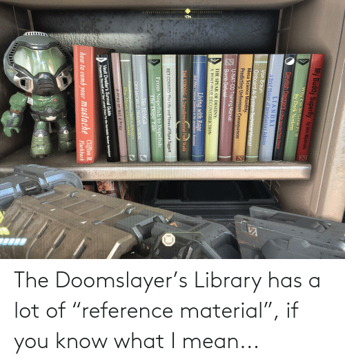"""if you know what i mean: The Doomslayer's Library has a lot of """"reference material"""", if you know what I mean..."""