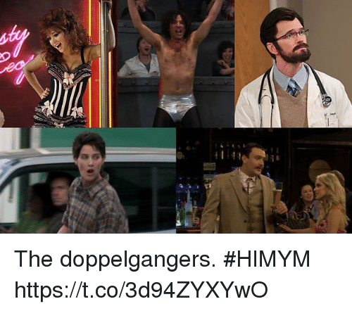 Memes, 🤖, and Himym: The doppelgangers. #HIMYM https://t.co/3d94ZYXYwO
