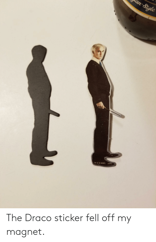 Draco, Magnet, and Off: The Draco sticker fell off my magnet.